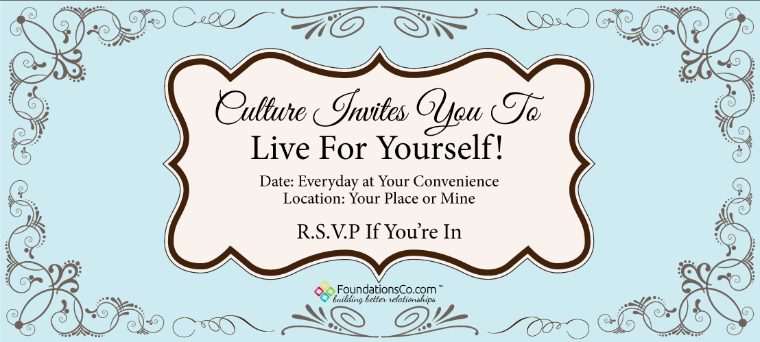 Invitation from Culture to Live For Yourself