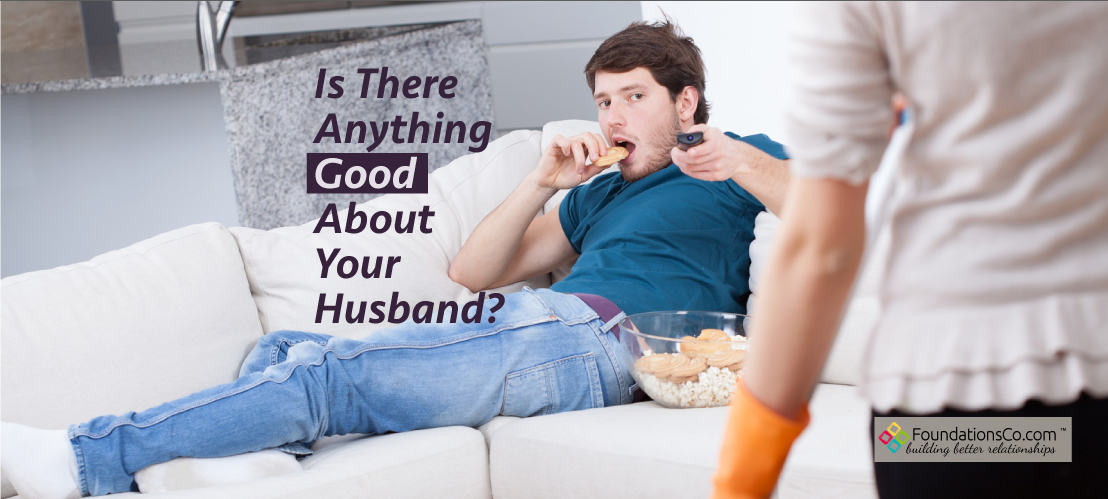 husband on couch watching tv. anything good about your husband