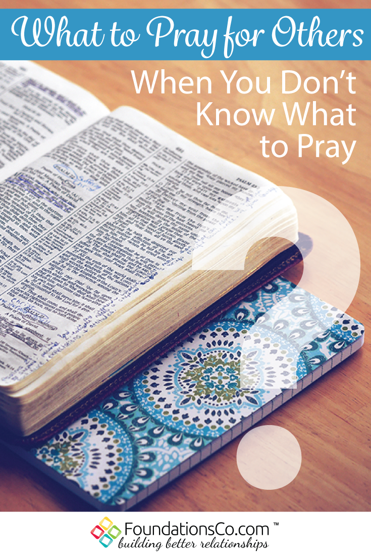 What To Pray for Others When You Don't Know What To Pray
