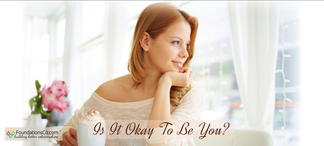 Is It Okay To Be You?