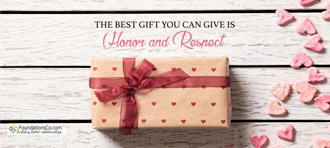 The Best Gift You Can Give is Honor and Respect