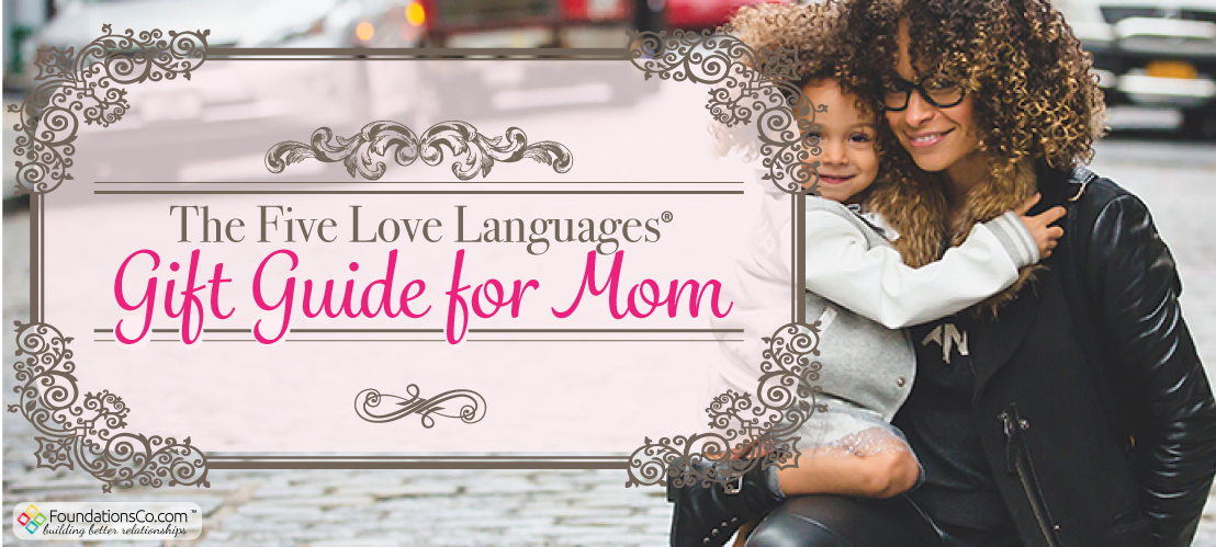 Love Languages Gift Guide For Mom